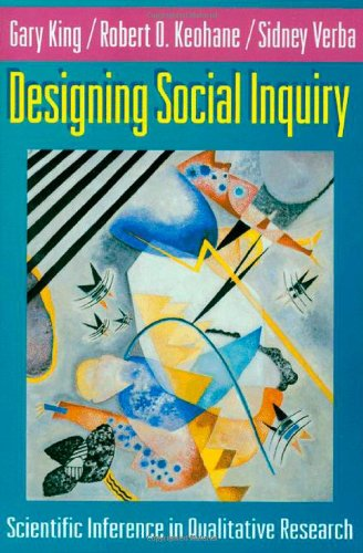 Designing Social Inquiry: Scientific Inference in Qualitative Research por Gary King