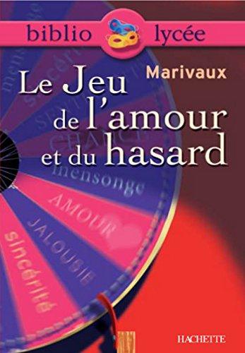 Bibliolycée - Le Jeu de l'amour et du hasard, Marivaux par Pierre de Marivaux