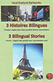 Telecharger Livres 3 Histoires Bilingues 3 Bilingual Stories Francais anglais avec texte parallele Niveau Intermediaire French English with parallel text Intermediate Level (PDF,EPUB,MOBI) gratuits en Francaise