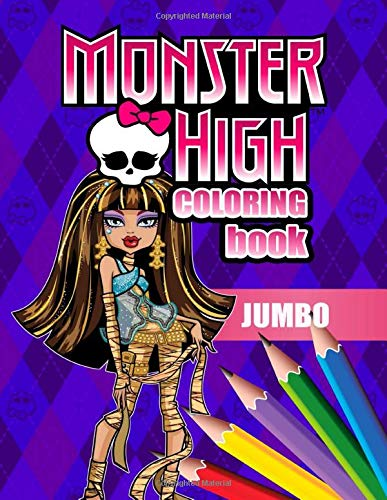 Monster High JUMBO Coloring Book: Coloring Book for Kids and Adults (Perfect for Children Ages 4-12)