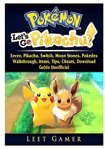 Pokemon Lets Go, Eevee, Pikachu, Switch, Moon Stones, Pokedex, Walkthrough, Items, Tips, Cheats, Download, Guide Unofficial (Elektronische Pokemon Pokedex)