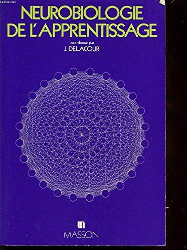 Broché - Neurobiologie de l apprentissage par Jean Delacour (coordonné par)