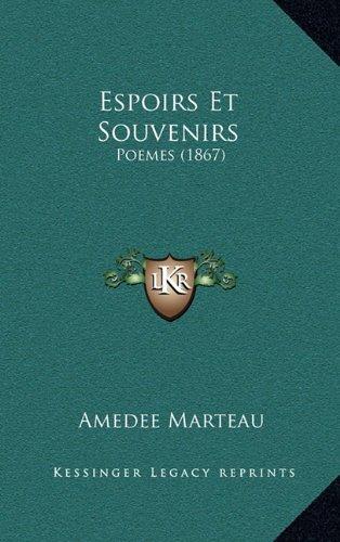 Espoirs Et Souvenirs: Poemes (1867)