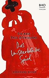 Das unsterbliche Spiel: Die Akte Felix Schwimmer