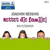 Rettet die Familie, 4 Audio-CDs - Joachim Bessing