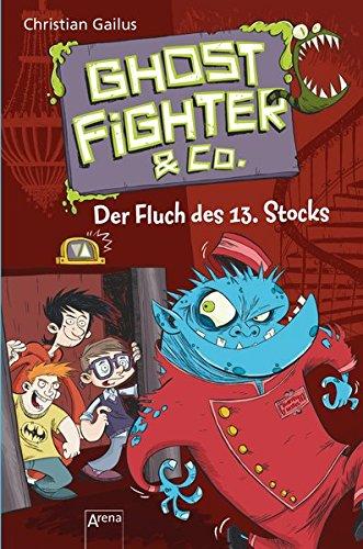 Ghostfighter & Co. (3). Der Fluch des 13. Stocks - 13 Stock