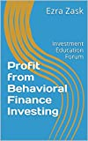 Profit from Behavioral Finance Investing: Investment Education Forum