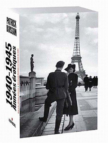 1940-1945, années érotiques : Coffret en 2 volumes : Vichy ou les infortunes de la vertu ; De la Grande Prostituée à la revanche des mâles par Patrick Buisson