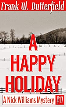 A Happy Holiday (A Nick Williams Mystery Book 17) (English Edition) van [Butterfield, Frank W.]