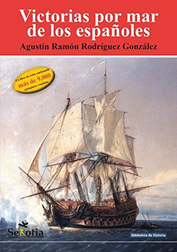 Victorias por mar de los españoles (Biblioteca de Historia) por Agustín Ramón Rodríguez González