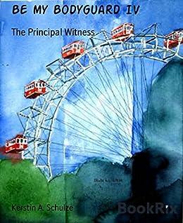 Be my Bodyguard IV: The Principal Witness