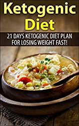 Ketogenic Diet: Ketogenic Diet plan for 21 days  for  Losing Weight Fast! ( over 70 Ketogenic  Recipe)(ketogenic diet, ketogenic diet carb diet, low carb diet, Ketogenic cookbook, Ketogenic Recipes)