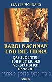 Rabbi Nachman und die Thora: Das Judentum für Nichtjuden verständlich gemacht - Lea Fleischmann