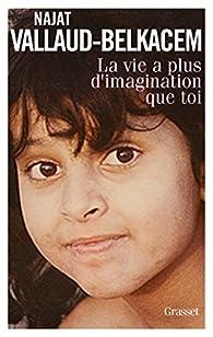 La vie a plus d'imagination que toi par Vallaud-Belkacem