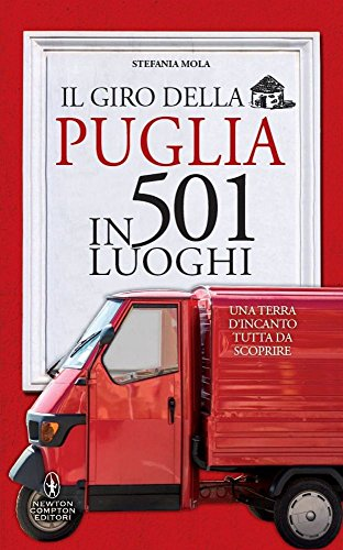 Il giro della Puglia in 501 luoghi