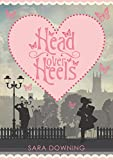 Head Over Heels by Sara Downing