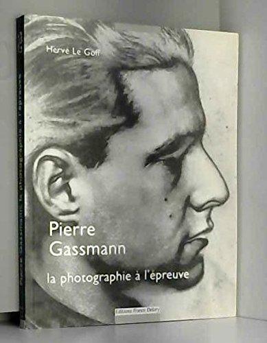 Pierre Gassmann, la photographie  l'preuve