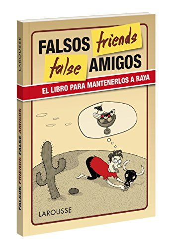 False friends (Larousse - Lengua Inglesa - Manuales Prácticos) por Larousse Editorial