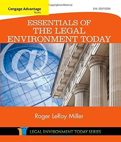 Cengage Advantage Books: Essentials of the Legal Environment Today (Miller Business Law Today Family) Paperback January 1, 2015
