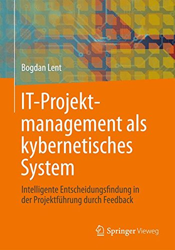 IT-Projektmanagement als kybernetisches System: Intelligente Entscheidungsfindung in der Projektführung durch Feedback