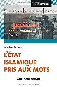 L'Etat islamique pris aux mots par Myriam Benraad