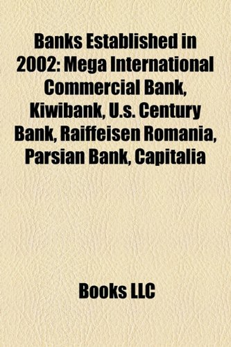 banks-established-in-2002-mega-international-commercial-bank-kiwibank-us-century-bank-raiffeisen-rom