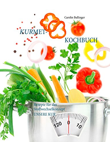 Rezepte für das Stoffwechselkonzept UNSERE KUR ()