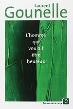 L'homme qui voulait être heureux (grands caractères) de Laurent Gounelle