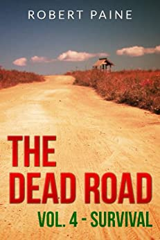 The Dead Road: Vol. 4 - Survival by [Paine, Robert]