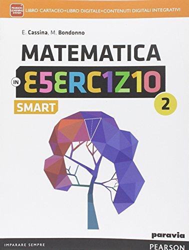 Matematica in esercizio smart. Per le Scuole superiori. Con e-book. Con espansione online: 2