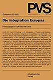 Politische Vierteljahresschrift (PVS), Sonderh.23, Die Integration Europas (Politische Vierteljahresschrift Sonderhefte, Band 23)