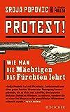 Protest!: Wie man die Mächtigen das Fürchten lehrt (Fischer Paperback) - Srdja Popovic, Matthew Miller