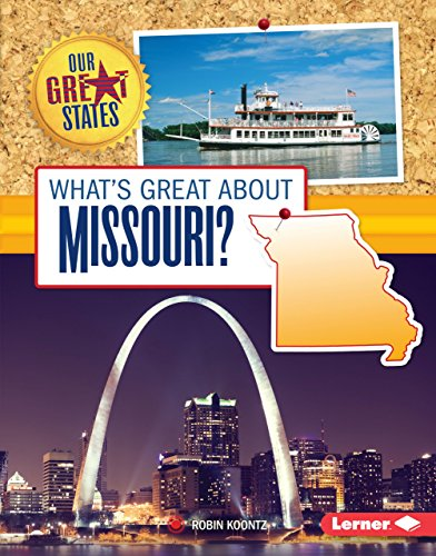 What's Great about Missouri? (Our Great States)
