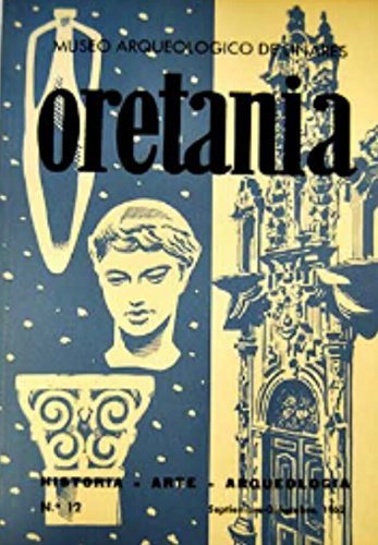 Oretania. Revista de Historia, Arte, Arqueología. Número 12. Año1962