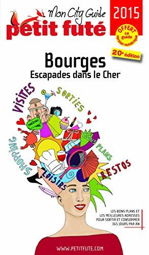 Petit Futé Bourges : Escapades dans le Berry