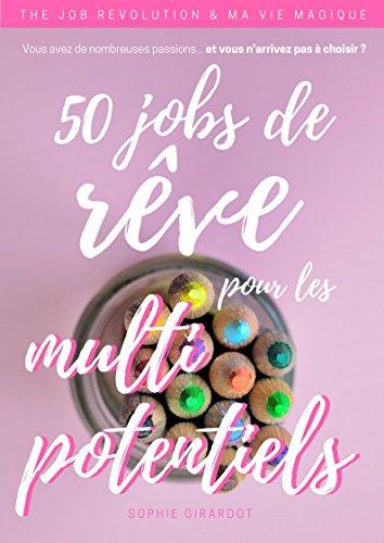 50 jobs de rêve pour les multipotentiels