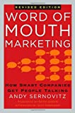 Word of Mouth Marketing: How Smart Companies Get People Talking, Revised Edition by Andy Sernovitz (2009-02-03)
