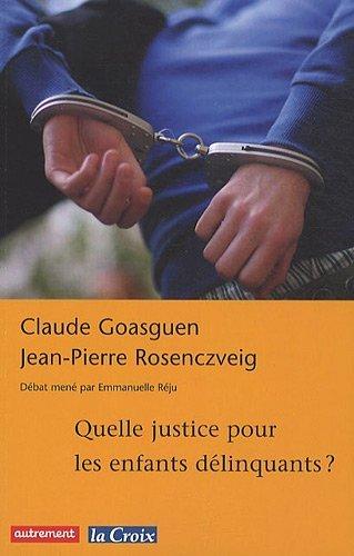 Quelle justice pour les enfants dlinquants ? de Claude Goasguen (14 avril 2010) Broch