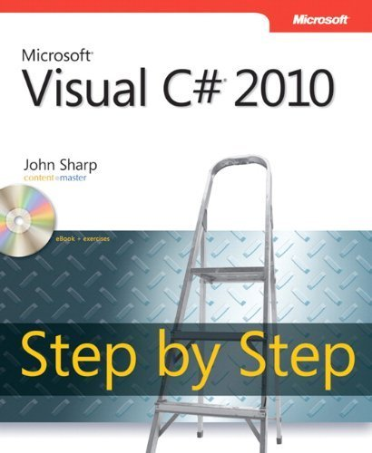 Microsoft Visual C# 2010 Step by Step (Step by Step Developer) 1st edition by Sharp, John (2010) Paperback