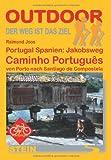 Portugal/Spanien: Caminho Português: Portugal Spanien: Jakobsweg. Der Weg ist das Ziel Band185 - Raimund Joos