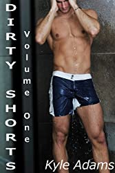 Dirty Shorts Volume One (English Edition)