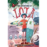 The Adventures of Lola and the Ocean Monster: Books for kids: A Magical Illustrated Fairy Tale with an Environmental Message, set in Byron Bay Australia: Volume 2