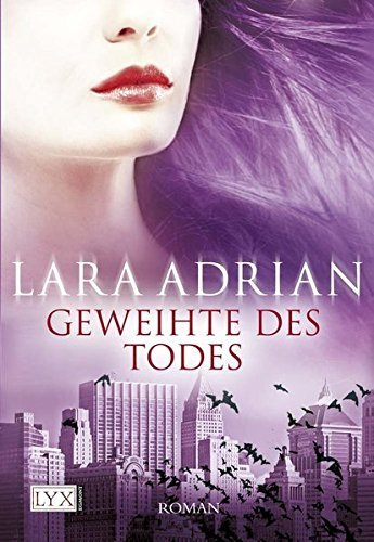 Geweihte des Todes by Lara Adrian (2010-11-06)