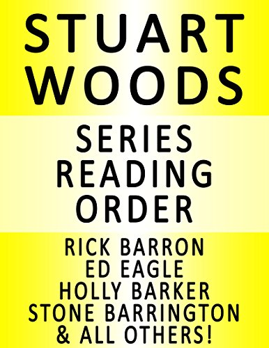 STUART WOODS — SERIES READING ORDER (SERIES LIST) — IN ORDER: FOREIGN AFFAIRS, NAKED GREED, HOT PURSUIT, INSATIABLE APPETITES, PARIS MATCH, CUT AND THRUST, CARNAL CURIOSITY & MANY MORE!