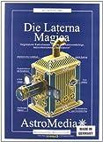 Produkt-Bild: Die Laterna Magica: Kartonbausatz für einen voll funktionstüchtigen Projektor von Bildstreifen und Dias für Lichtbilder bis 1 m Durchmesser