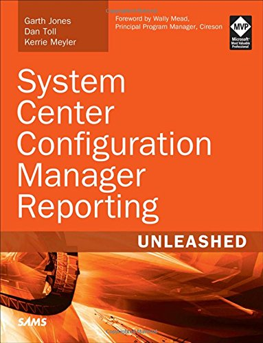 System Center Configuration Manager Reporting Unleashed (Managment System)
