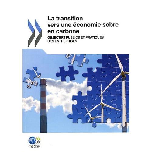 La transition vers une économie sobre en carbone : Objectifs publics et pratiques des entreprises