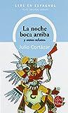La noche boca arriba : Y otros relatos (Lire en espagnol)