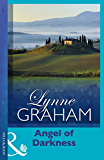 Angel of Darkness (Lynne Graham Collection)