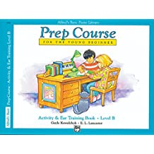 Alfred's Basic Piano Prep Course Activity & Ear Training, Bk B (Alfred's Basic Piano Library)